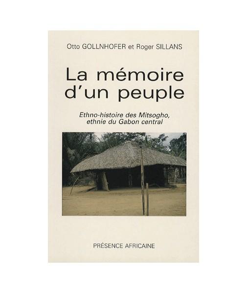 La mémoire d'un peuple, ethno-histoire des Mitsogho, ethnie du Gabon central