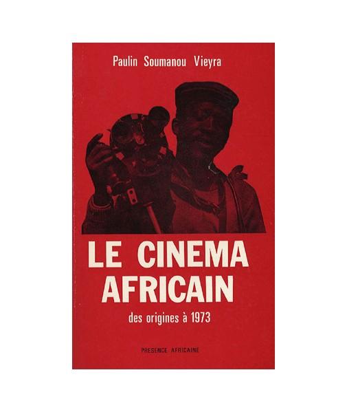 Le cinéma africain des origines à 1973