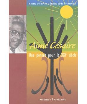 Aimé Césaire, une pensée pour le XXIe siècle