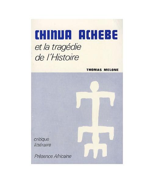 Chinua Achebe et la tragédie de l'histoire