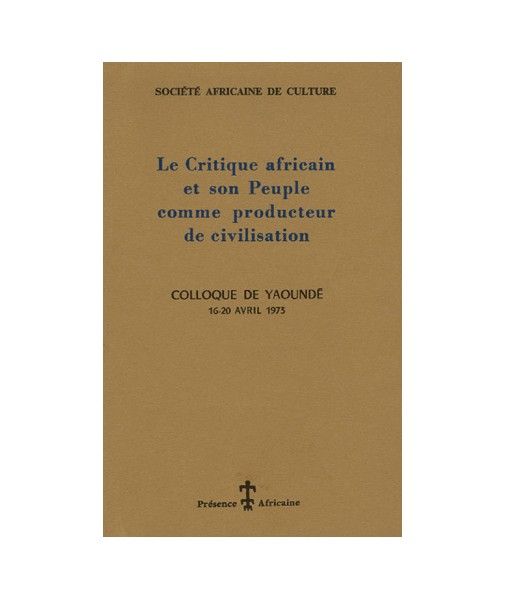 Le critique africain et son peuple comme producteur de civilisation (Yaoundé 1973)