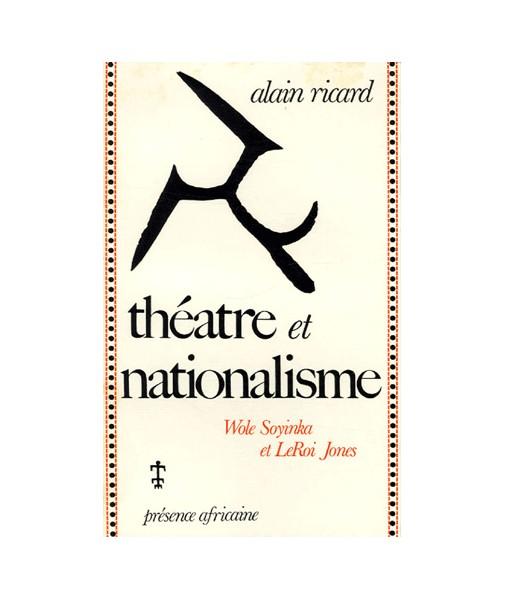 Théâtre et nationalisme/Wole Soyinka et LeRoi Jones
