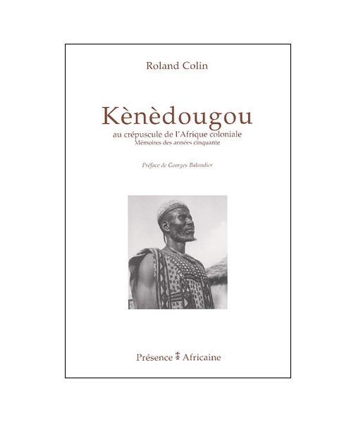 Kènèdougou, au crépuscule de l'Afrique coloniale