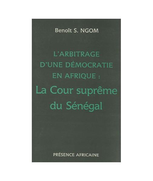 L'arbitrage d'une démocratie en Afrique : la Cour suprême du Sénégal