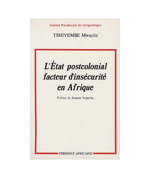 L'État post-colonial : facteur d'insécurité en Afrique