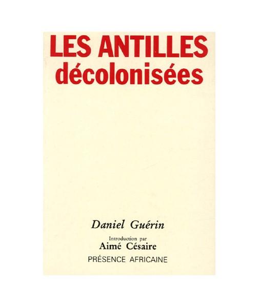 Les antilles décolonisées- Introduction par Aimé Césaire