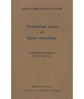 Civilisation noire et Eglise catholique (Abidjan 1977)