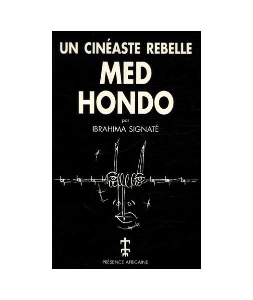 Med Hondo un cinéaste rebelle