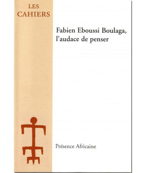 Fabien Eboussi Boulaga, l'audace de penser