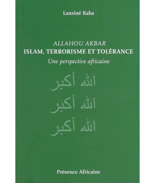 Allahou Akba r- Islam, Terrorisme et Tolérance