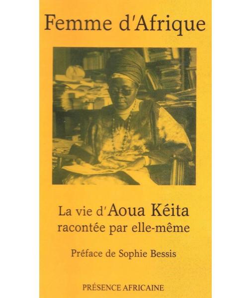 Femme d'Afrique - La vie d'Aoua KEITA