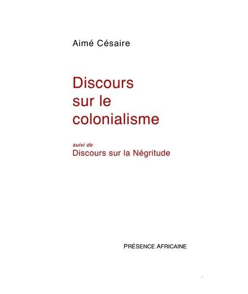 Discours sur le colonialisme - Discours sur la Négritude