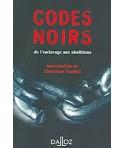 CODES NOIRS - DE L'ESCLAVAGE AUX ABOLITIONS