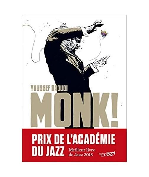 MONK ! Thelonius, Pannonica... Une amitié, une révolution musicale