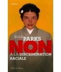 ROSA PARKS - NON à la descrimination raciale