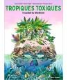 Tropiques toxiques - le scandale du chlordécone