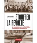 Étouffer la révolte - La psychiatrie contre les Civil Rights, une histoire du contrôle social