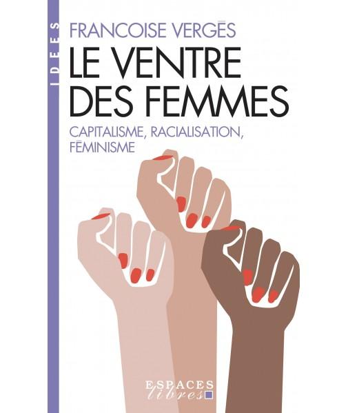 Le ventre des femmes - Capitalisme, racialisation, féminisme