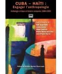 CUBA - HAÏTI : Engager l'anthropologie - Anthologie critique et histoire comparée (1884-1959)