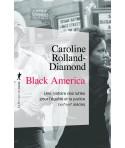Black America - Une histoire des luttes pour l'égalité et la justice (XIXè-XXIè siècle)