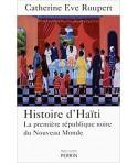 Histoire d'Haïti - La première république noire du Nouveau Monde