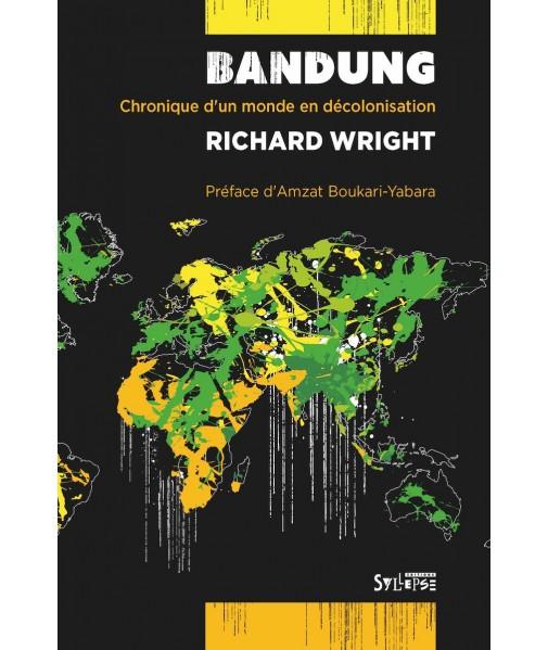 Bandung - Chronique d'un monde en décolonisation