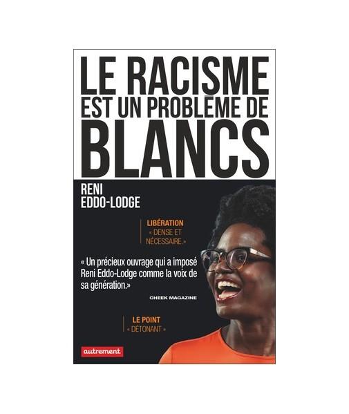 Le racisme est un problème de blancs