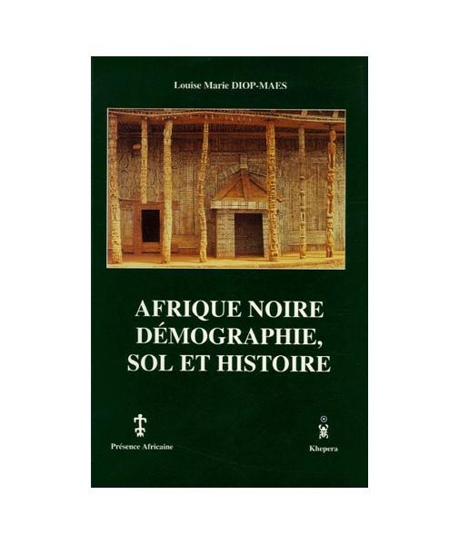 Afrique Noire : démographie, sol et histoire