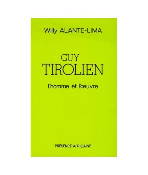 Guy Tirolien, l'homme et l'oeuvre