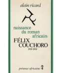 Naissance du roman africain : Félix Couchoro 1900-1968