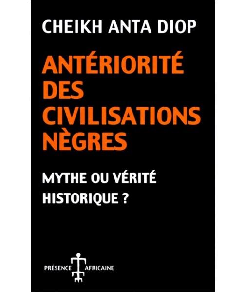 Antériorité des civilisations nègres