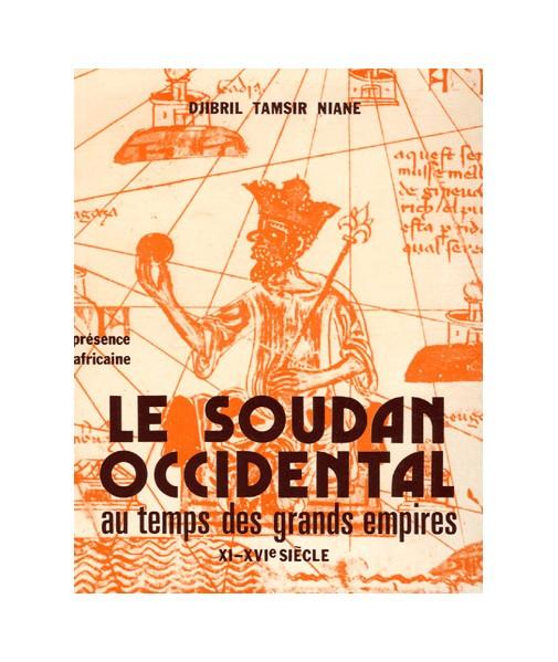 Le Soudan occidental au temps des grands empires (XIè-XVIè siècles)