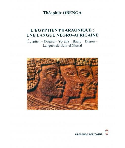 L'égyptien pharaonique: une langue négro-africaine