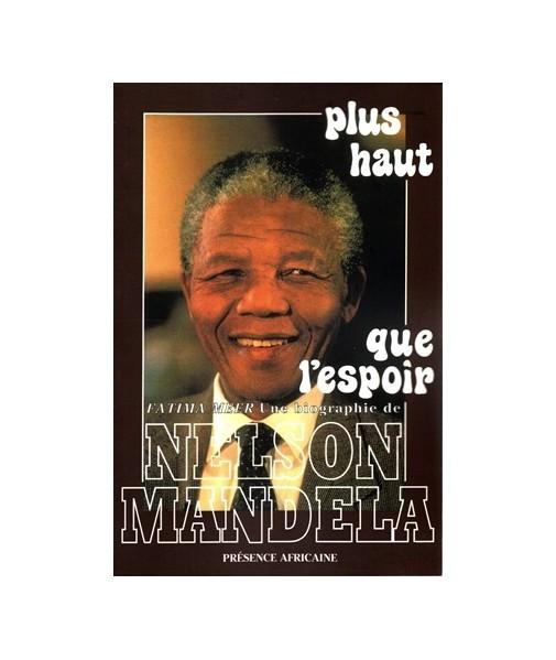 """Nelson Mandela """"Plus haut que l'espoir"""""""