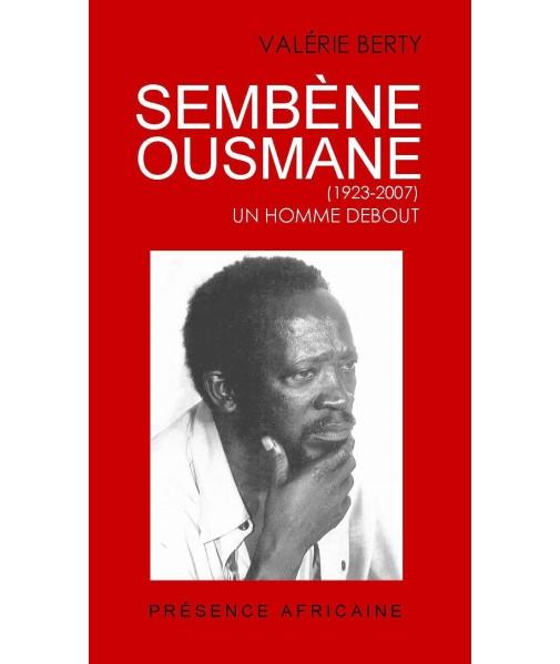 Sembène Ousmane - Un homme debout