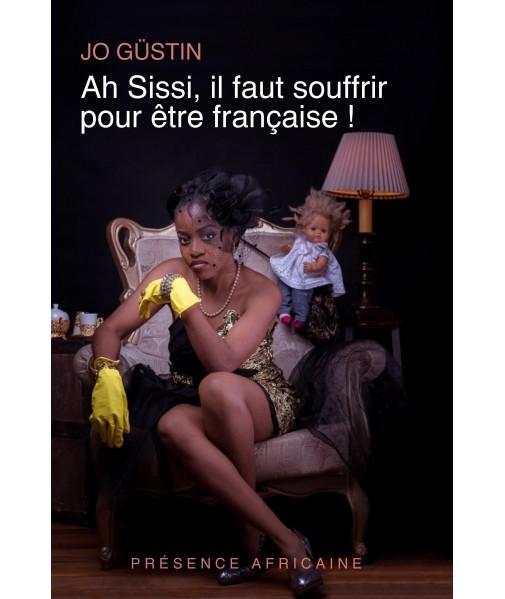 Ah Sissi, il faut souffrir pour être française!