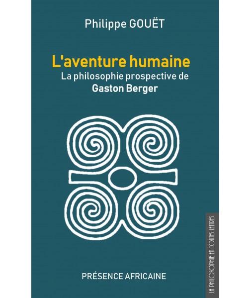 L'aventure humaine - Gaston Berger