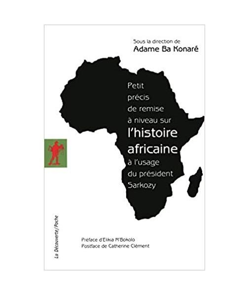 Petit précis de remise à niveau sur l'histoire africaine à l'usage du président Sarkozy